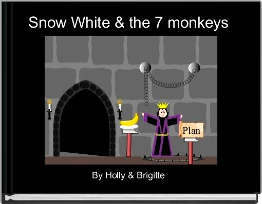 Snow White & the 7 monkeys