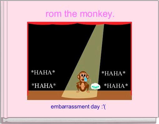 rom the monkey.