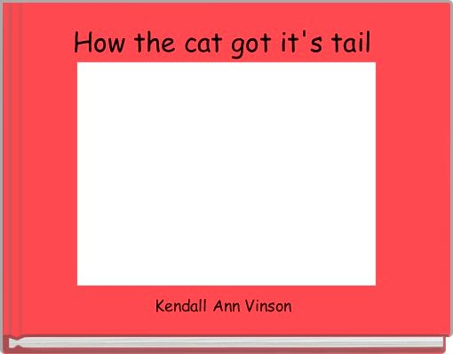 How the cat got it's tail