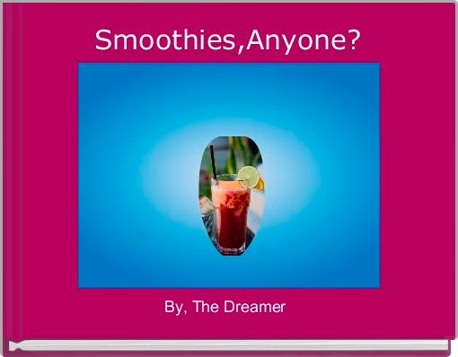 Smoothies,Anyone?