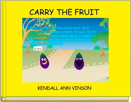 CARRY THE FRUIT