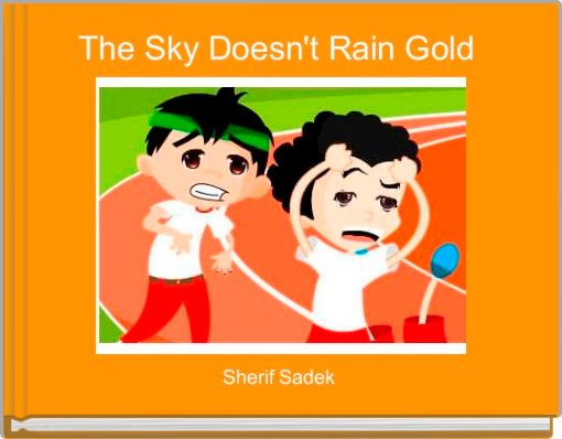 The Sky Doesn't Rain Gold