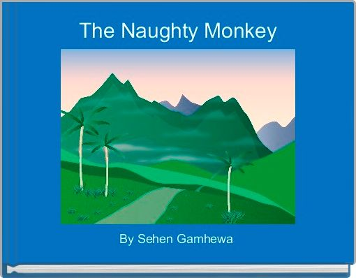 The Naughty Monkey