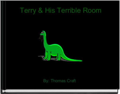 Terry & His Terrible Room
