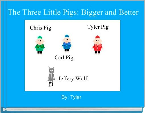 The Three Little Pigs: Bigger and Better