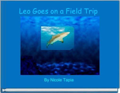 Leo Goes on a Field Trip