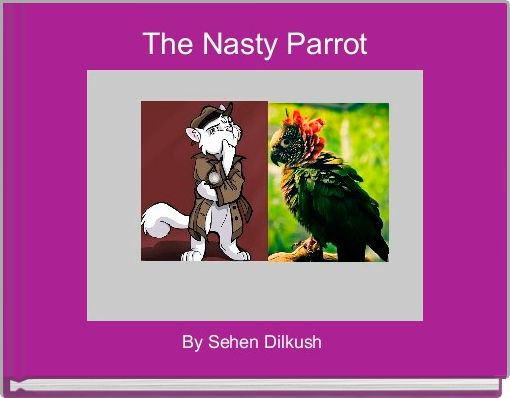 The Nasty Parrot