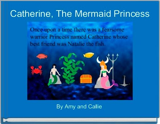 Catherine, The Mermaid Princess