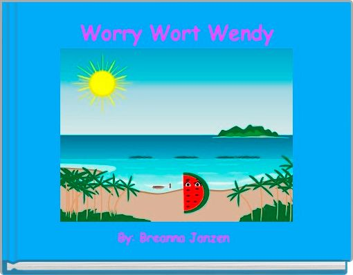 Worry Wort Wendy