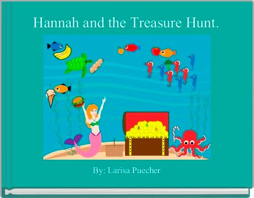 Hannah and the Treasure Hunt.