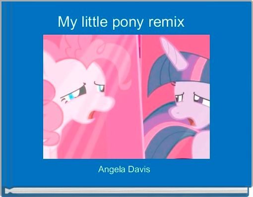 My little pony remix