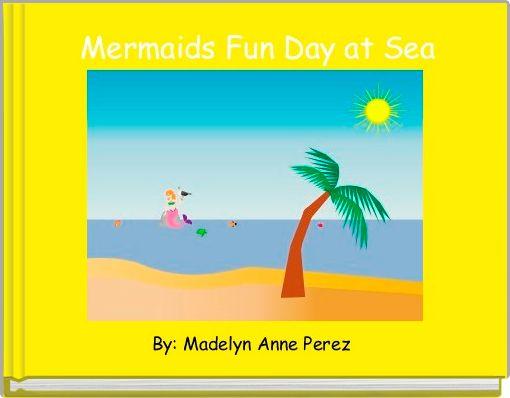 Mermaids Fun Day at Sea