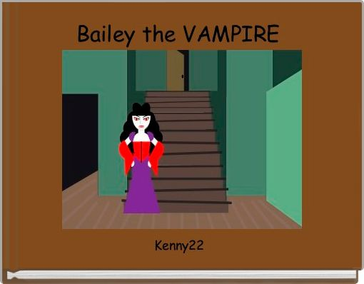 Bailey the VAMPIRE