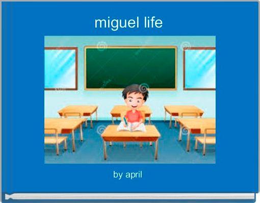 miguel life