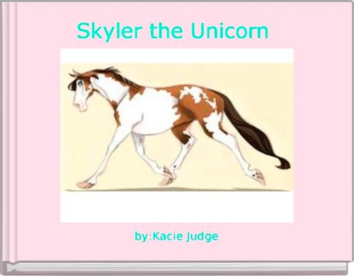 Skyler the Unicorn
