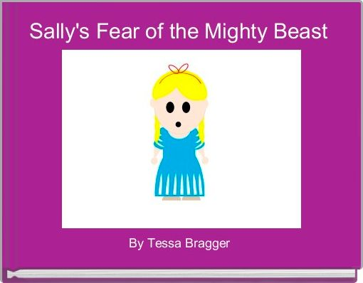 Sally's Fear of the Mighty Beast