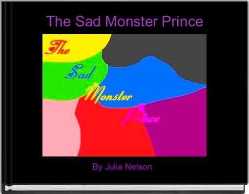 The Sad Monster Prince