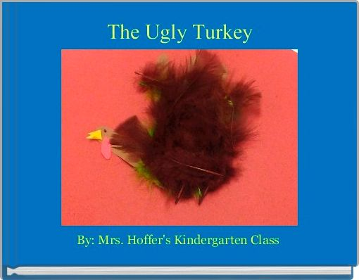 The Ugly Turkey
