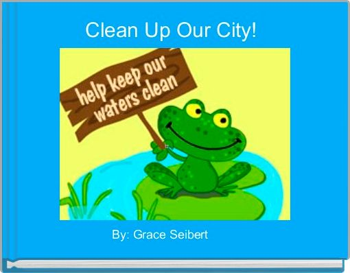 Clean Up Our City!