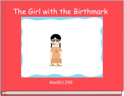 The Girl with the Birthmark