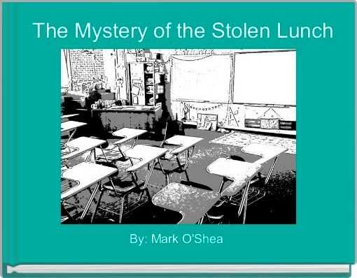 The Mystery of the Stolen Lunch