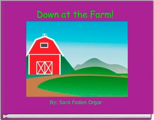 Down at the Farm!
