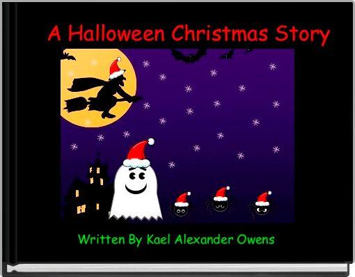 A Halloween Christmas Story