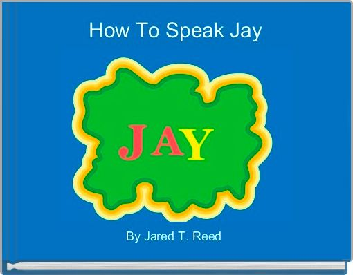How To Speak Jay