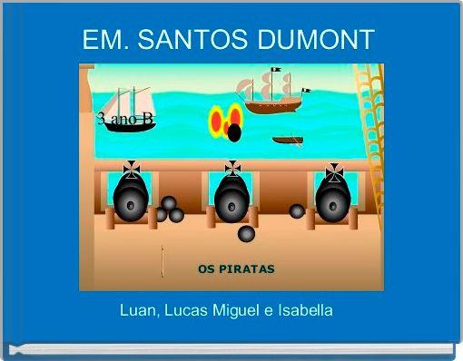 EM. SANTOS DUMONT