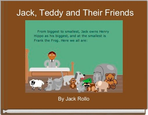 Jack, Teddy and Their Friends