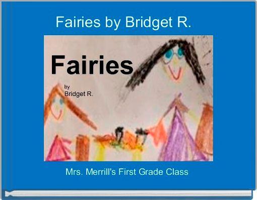 Fairies by Bridget R.