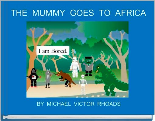 THE  MUMMY  GOES  TO  AFRICA
