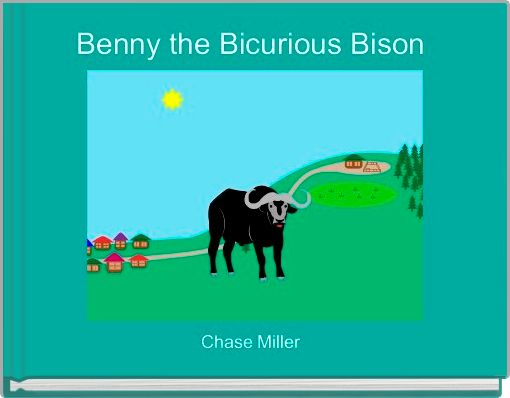 Benny the Bicurious Bison