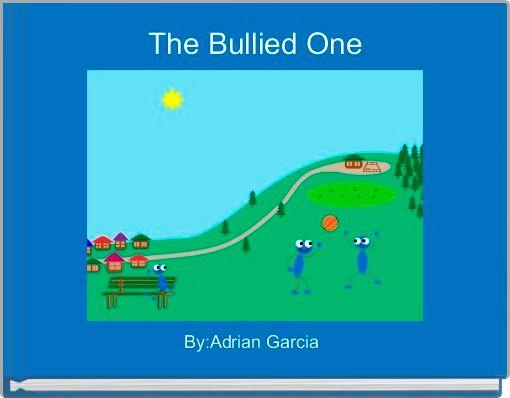 The Bullied One