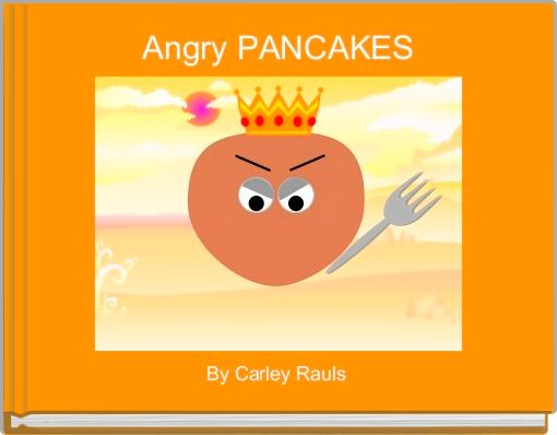 Angry PANCAKES