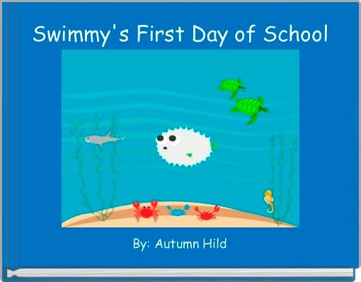 Swimmy's First Day of School