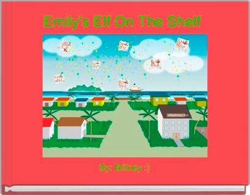 Emily's Elf On The Shelf