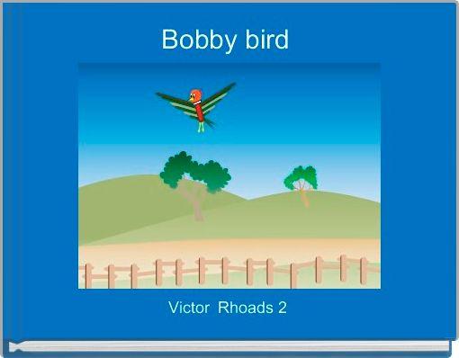 Bobby bird