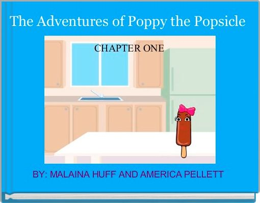 The Adventures of Poppy the Popsicle