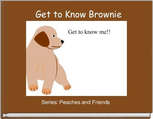 Get to Know Brownie