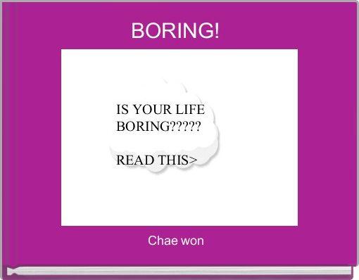 BORING!