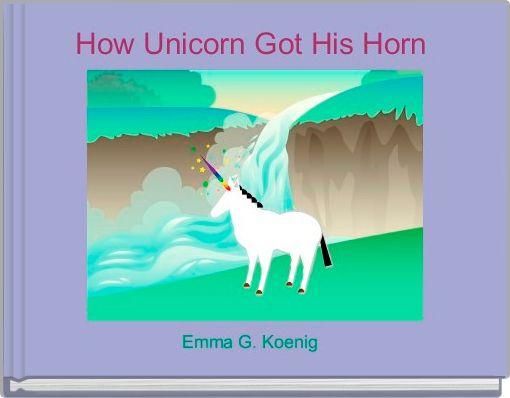 How Unicorn Got His Horn