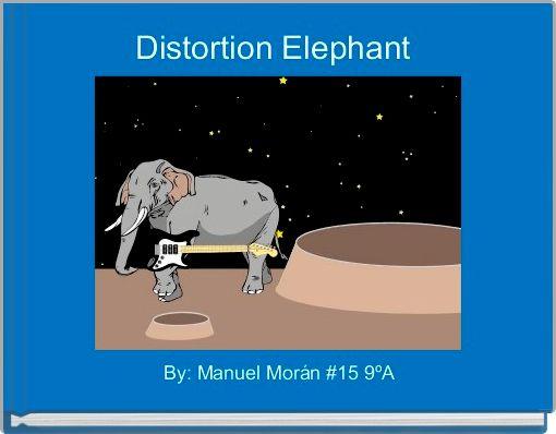 Distortion Elephant