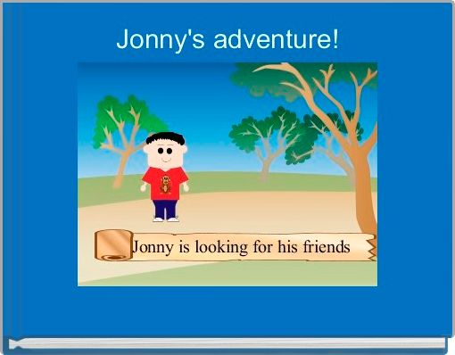 Jonny's adventure!