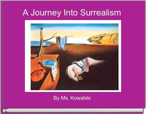 A Journey Into Surrealism