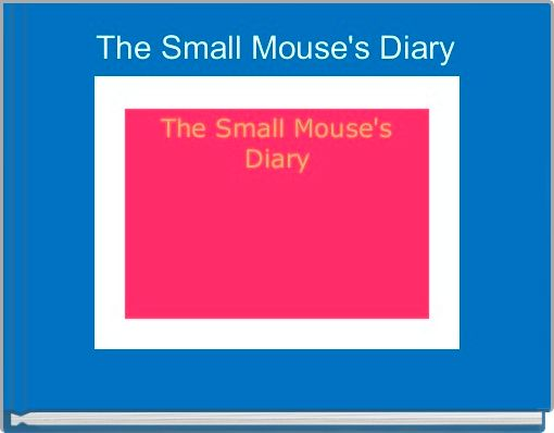 The Small Mouse's Diary