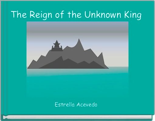 The Reign of the Unknown King