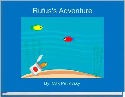 Rufus's Adventure