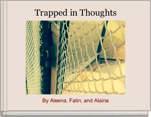 Trapped in Thoughts