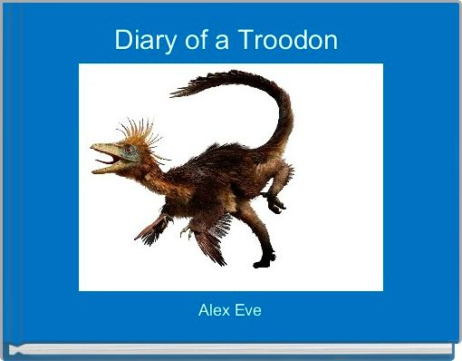 Diary of a Troodon